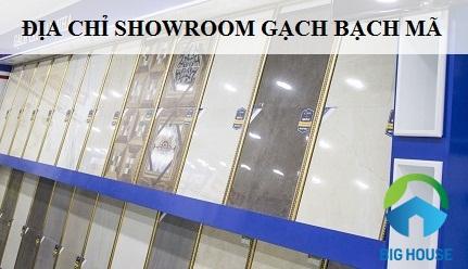 Địa chỉ showroom gạch bạch mã