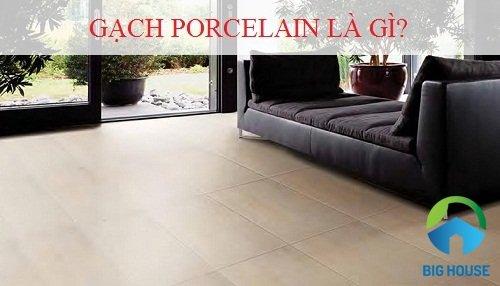 Gạch porcelain là gì? Bảng giá, Thành phần và Quy trình sản xuất Đầy đủ