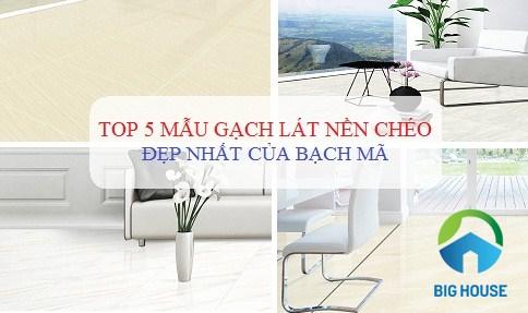 TOP 5 mẫu gạch lát nền chéo Lạ mắt Và Kỹ thuật lát chéo Ấn tượng nhất