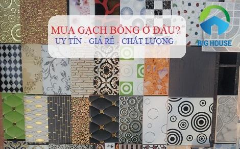 Mua gạch bông ở đâu tại Hà Nội, TPHCM Đảm bảo Rẻ, Đẹp nhất?