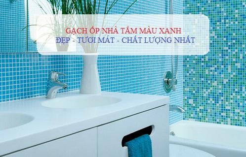 TOP 6 mẫu Gạch ốp nhà tắm màu xanh Đẹp – Sang – Dễ phối màu nhất