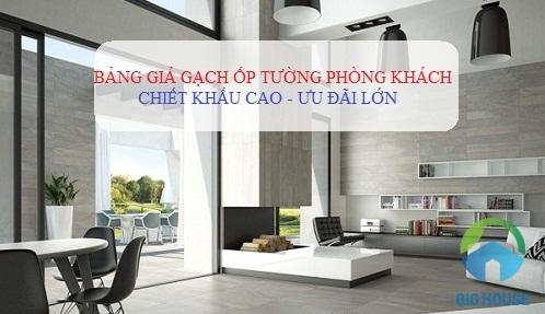 Bảng giá gạch ốp tường phòng khách CHIẾT KHẤU CAO – MẪU MỚI nhất
