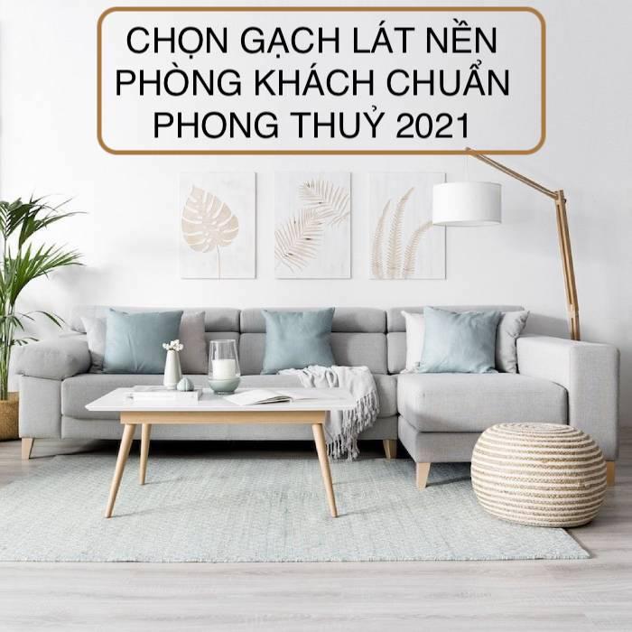 Cách chọn gạch lát nền phòng khách chuẩn xu hướng 2021