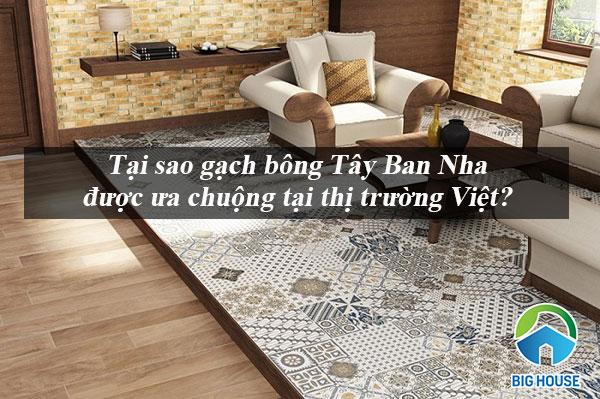 Lý do Gạch bông Tây Ban Nha được ưa chuộng tại thị trường Việt