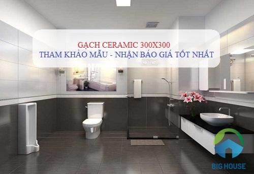 Top mẫu Gạch ceramic 300×300 Đẹp kèm Phối cảnh Bắt mắt – Ấn tượng