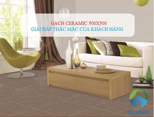 Bảng giá gạch ceramic 500×500 Prime, Viglacera,… Mới nhất 2020