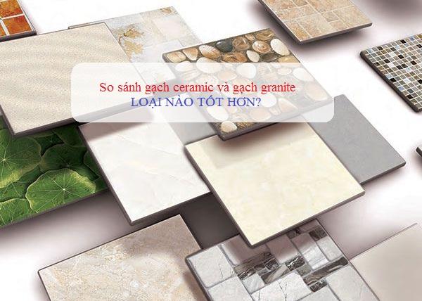 So sánh gạch ceramic và granite loại nào tốt hơn? Hỏi đáp nhanh