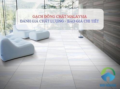 Đánh giá Chất lượng gạch đồng chất Malaysia và Update Bảng giá Chi tiết