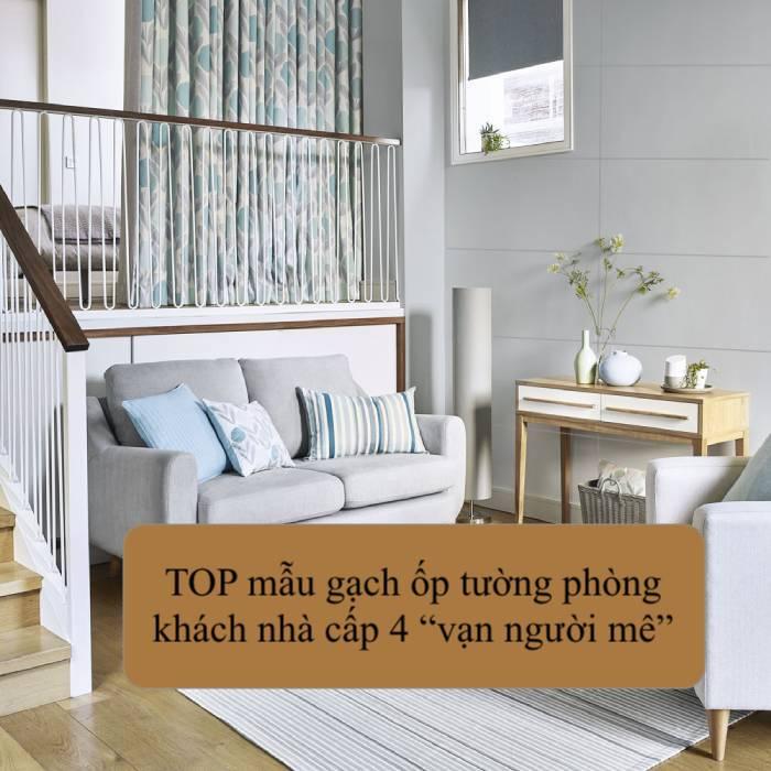 TOP mẫu gạch ốp tường phòng khách nhà cấp 4 Đẹp lôi cuốn