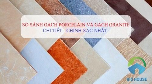 So sánh gạch Porcelain và gạch granite CHUẨN nhất từ Chuyên gia