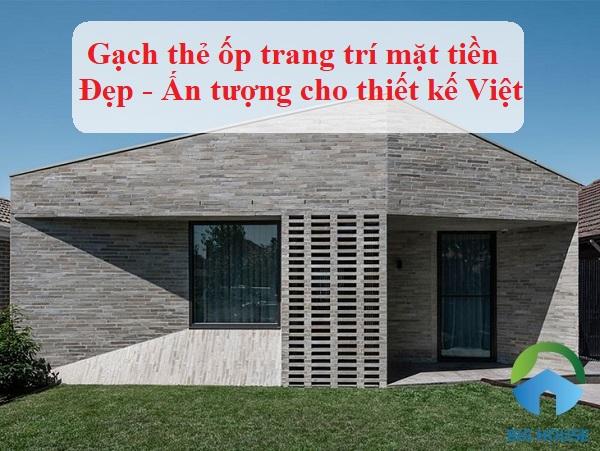 Gạch thẻ ốp trang trí mặt tiền Đẹp – Ấn tượng cho thiết kế Việt