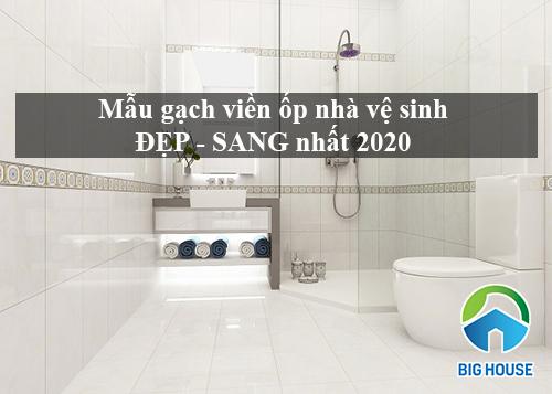 Top mẫu gạch viền ốp nhà vệ sinh Đẹp – Sang – Ấn tượng nhất 2020